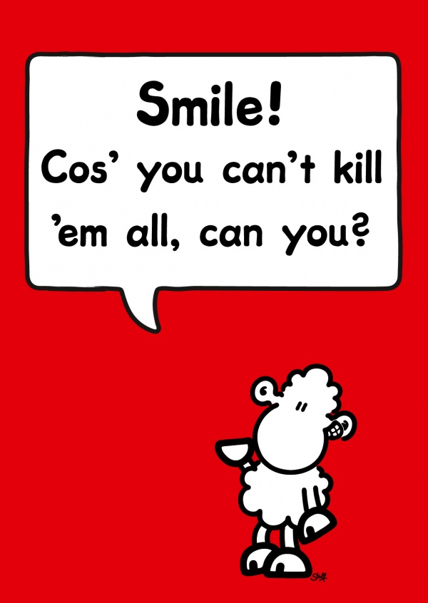 Smile comic cartoons send real postcards online sheepworld smile cause you cant kill them all m4hsunfo