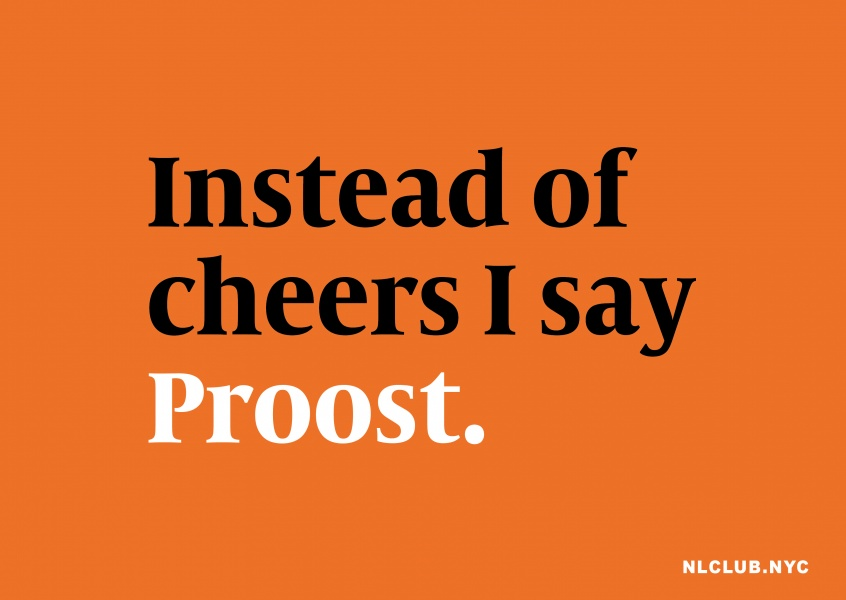 Instead of cheers I say Proost