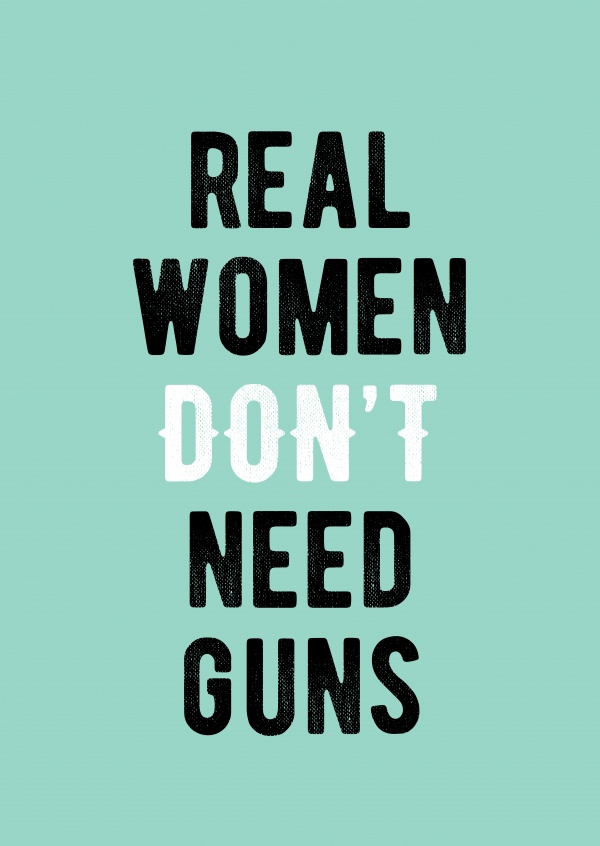 Real women don't need guns