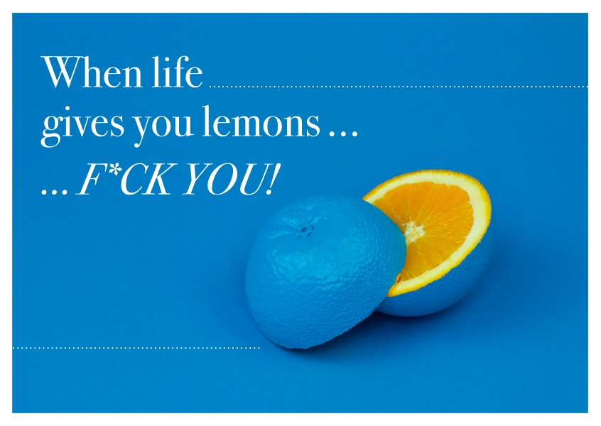 quote When life gives you lemons fuck you