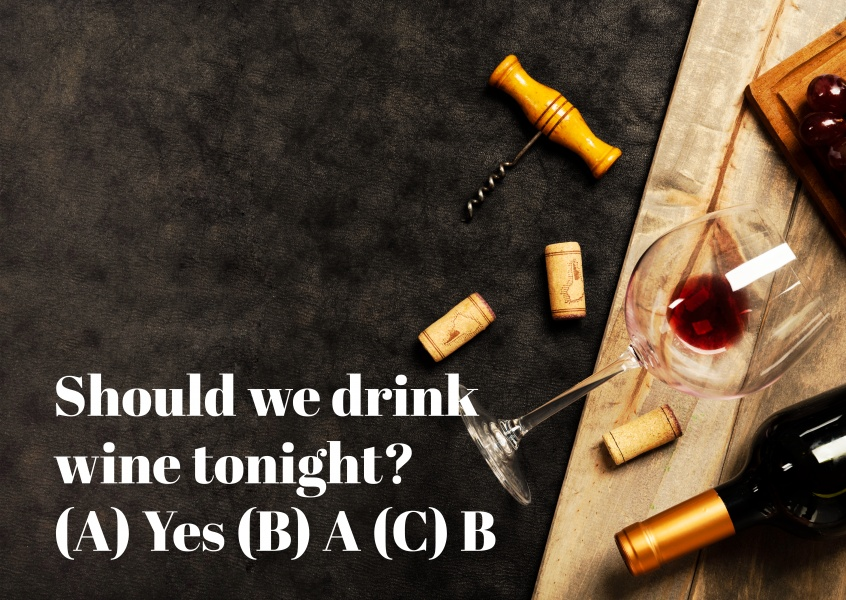Should we drink wine tonight?