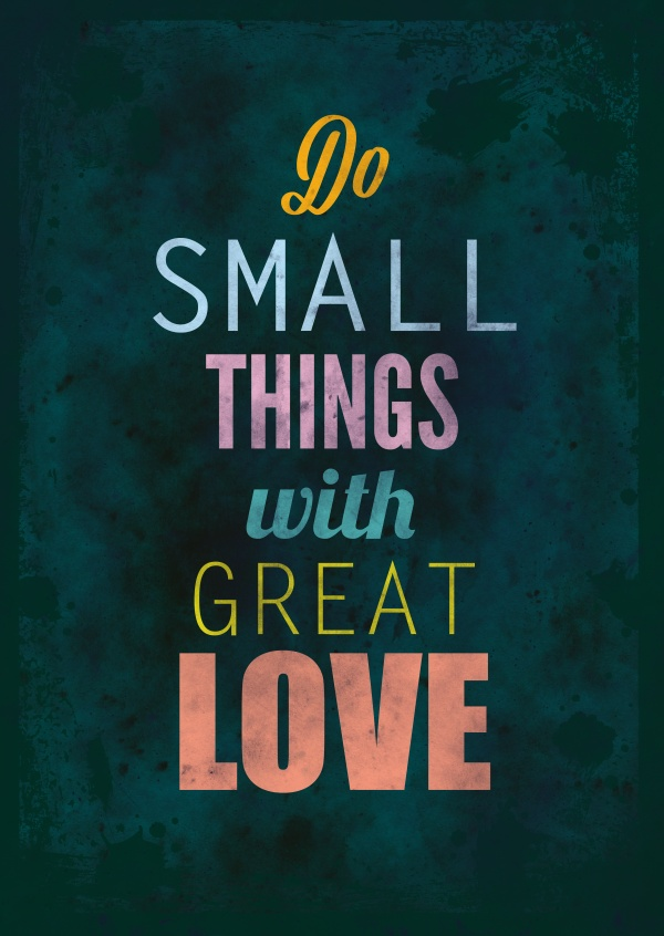 Vintage quote card: Small Things With Great Love