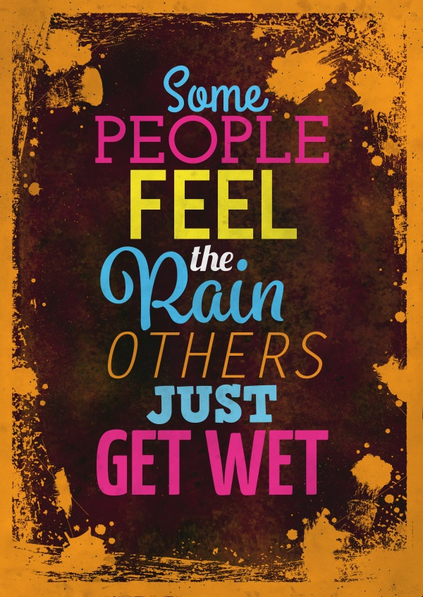 Vintage quote card: Some people feel the rain, others just get wet