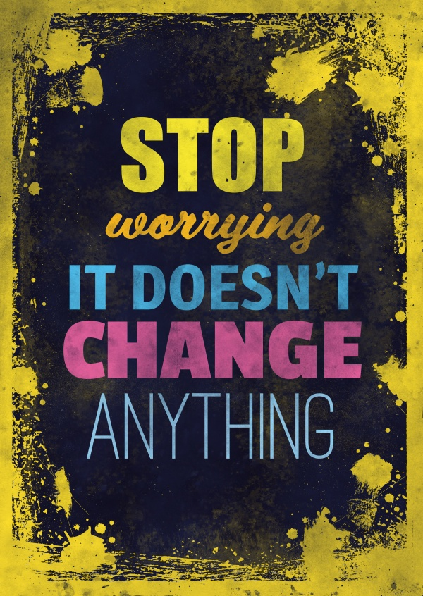 Vintage quote card:Stop worrying it doesn`t change any thing