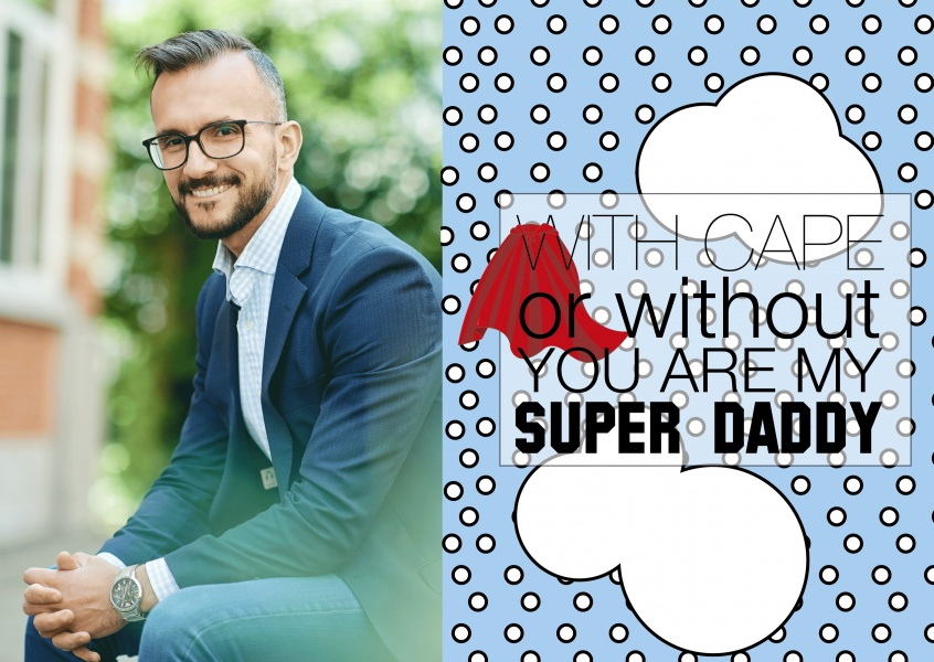 Over-Night-Design with cape or without your are my super daddy