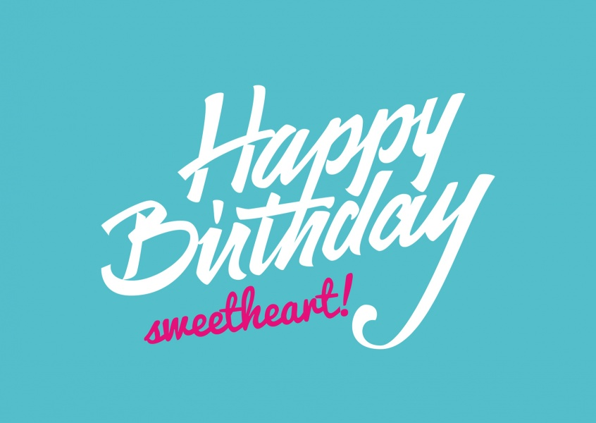 Birthday greetings card with white handwriting on turquoise Background for your sweetheart