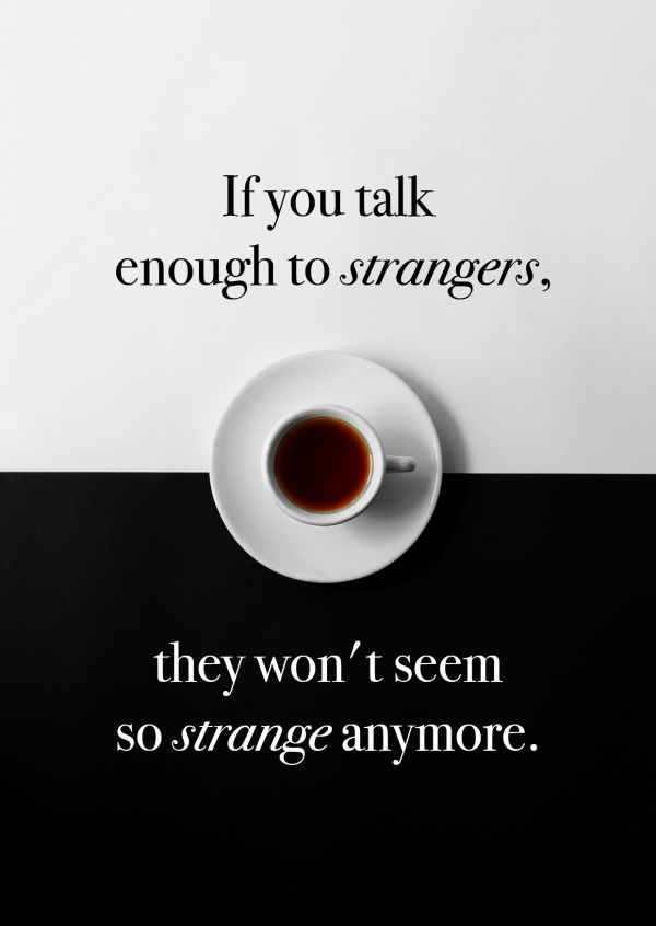 HI USA – if you talk enough to strangers, they won't seem so strange anymore Spruch