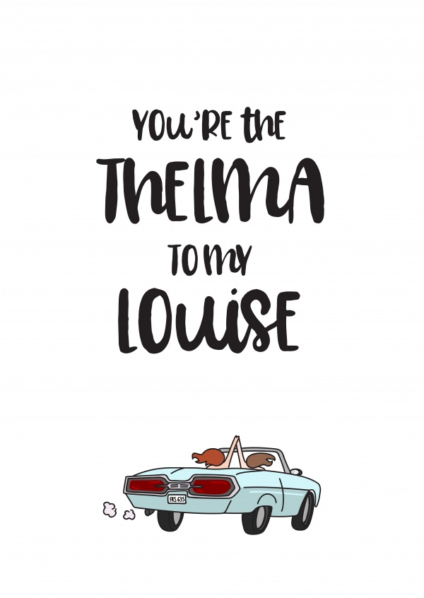 Thelma louise love cards send real postcards online youre the thelma to my louise bookmarktalkfo Images