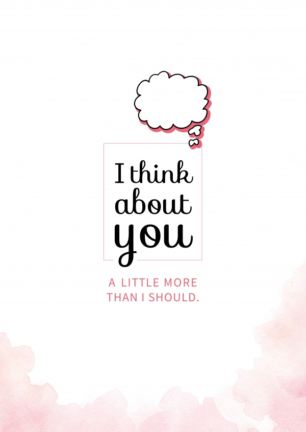 I think about you. A little more than I should. | Love Cards & Quotes 🌹💌  | Send real postcards online