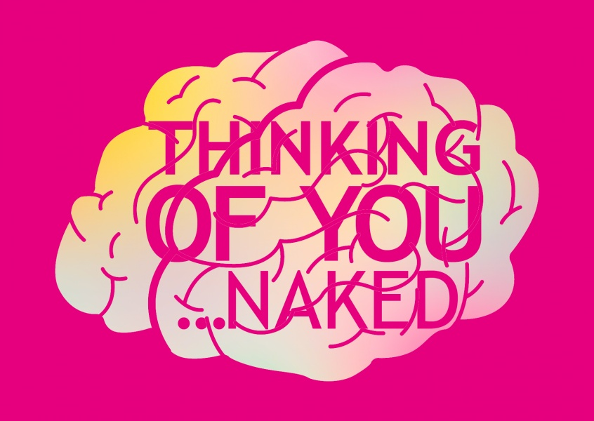Gehirn Thinking of you naked