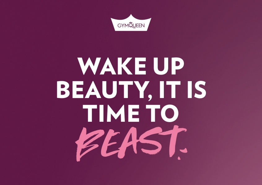 GYMQUEEN Wake up beauty, it is time to beast.