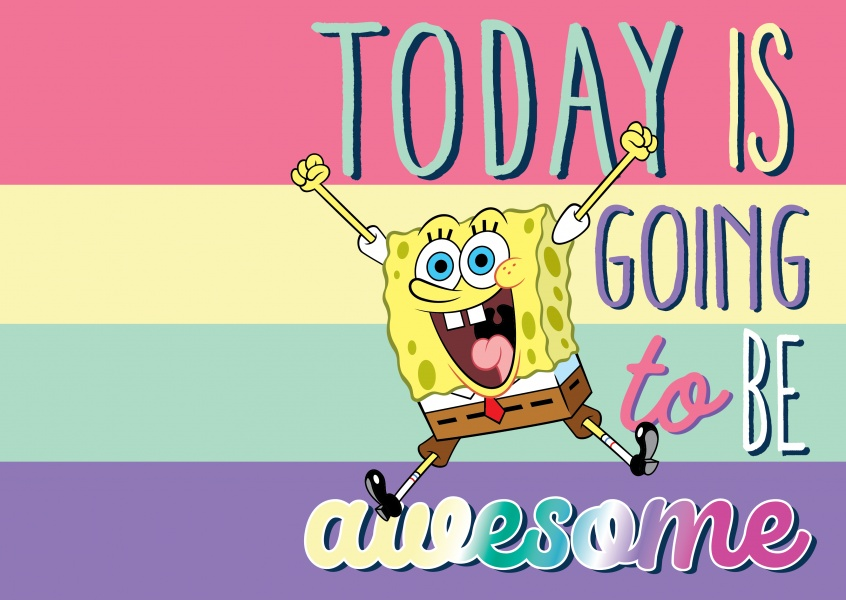 Today is going to be awesome! - Spongebob Squarepants