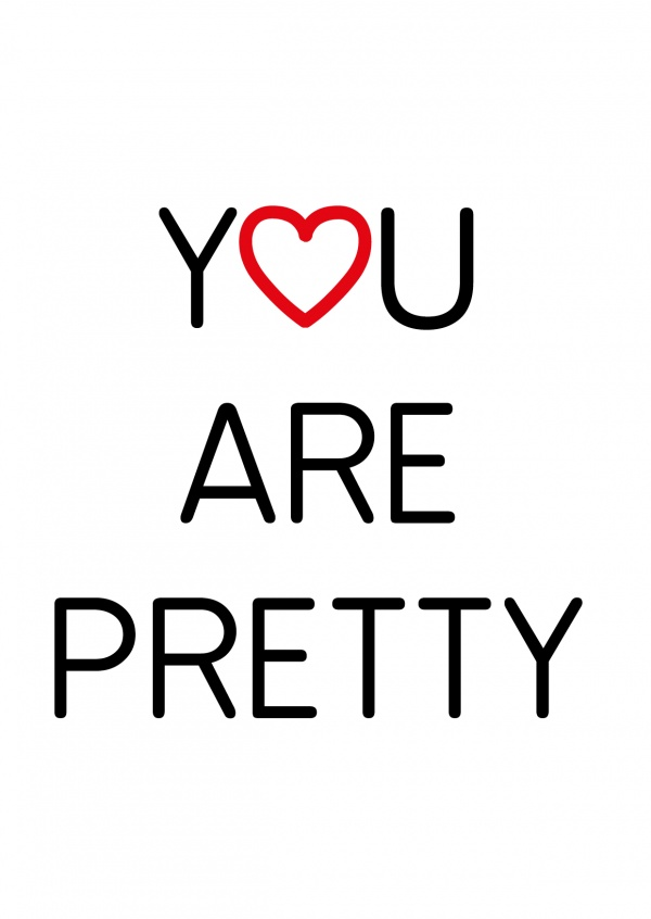 Y♥u are pretty in black hipster lettering on white ground