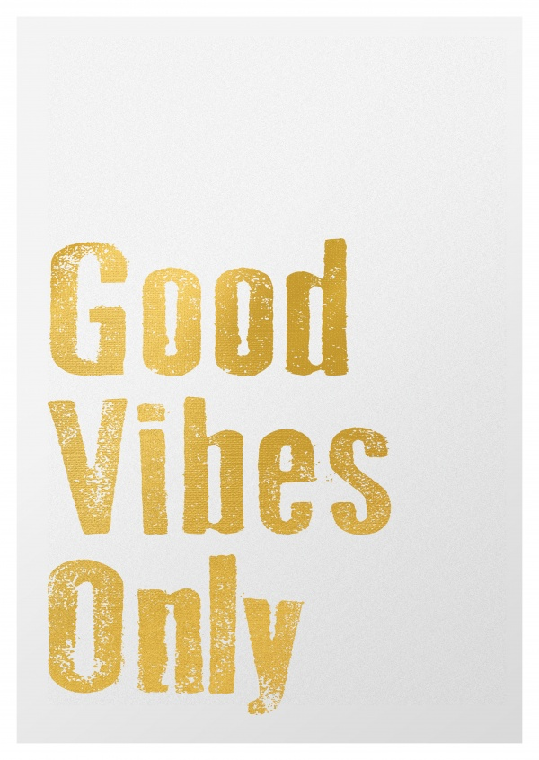 good vibes only in golden, destroyed lettering on grey background