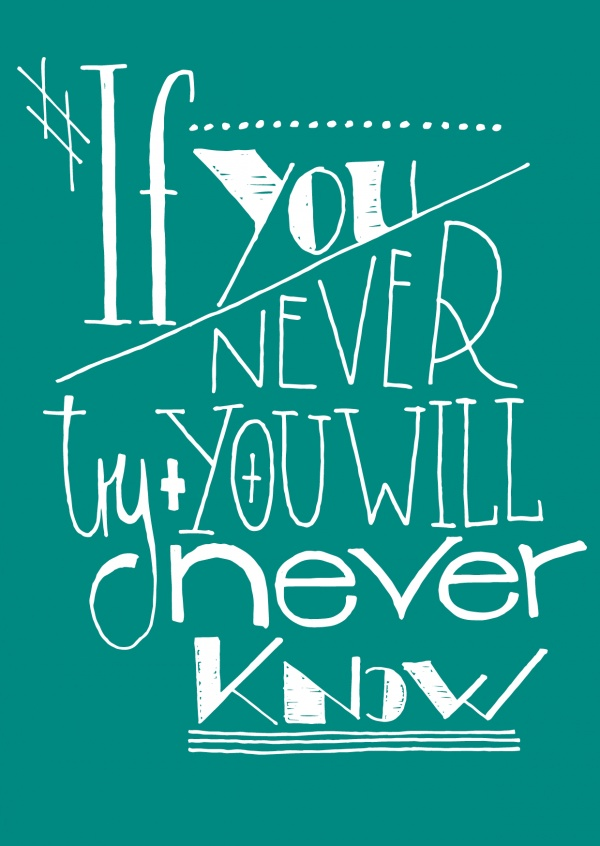 Spruch If you never try you will never know auf grünem Hintergrund