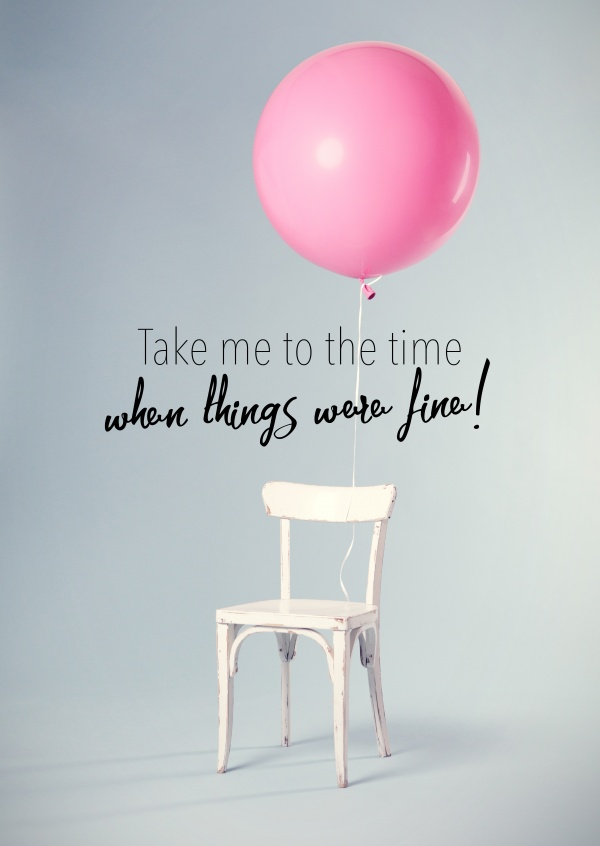 Postkarte Spruch Take me to the time when things were fine