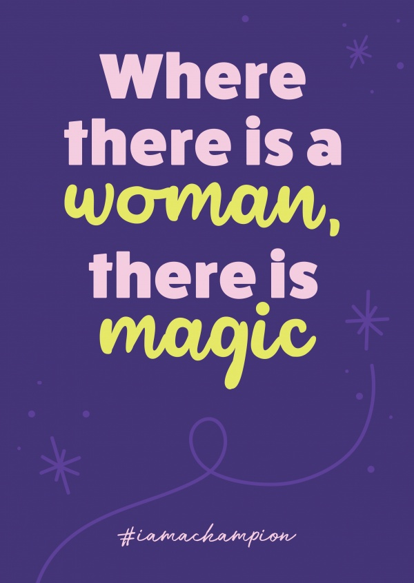 Where there is a woman, there is magic - #iamachampion