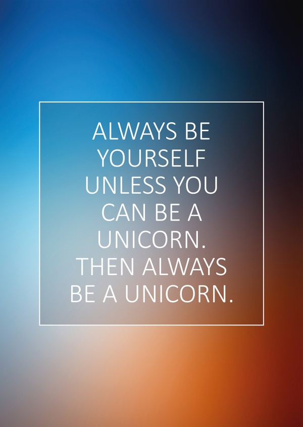 greeting card quote always bei yourself unless you can be a unicorn.