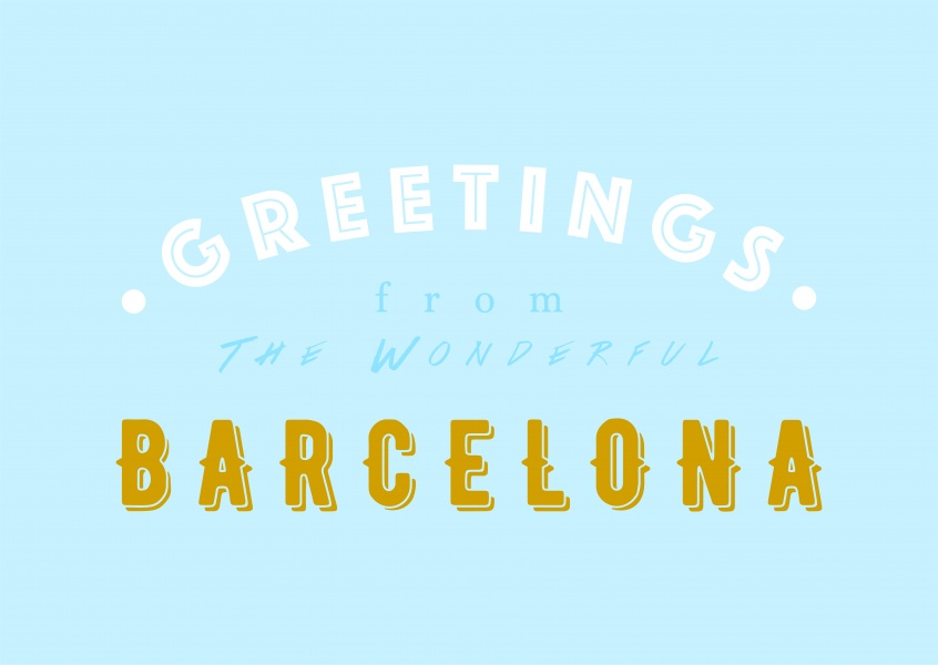 Greetings from the Wonderful Barcelona