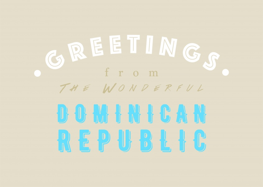 Greetings from the wonderful Dominican Republic