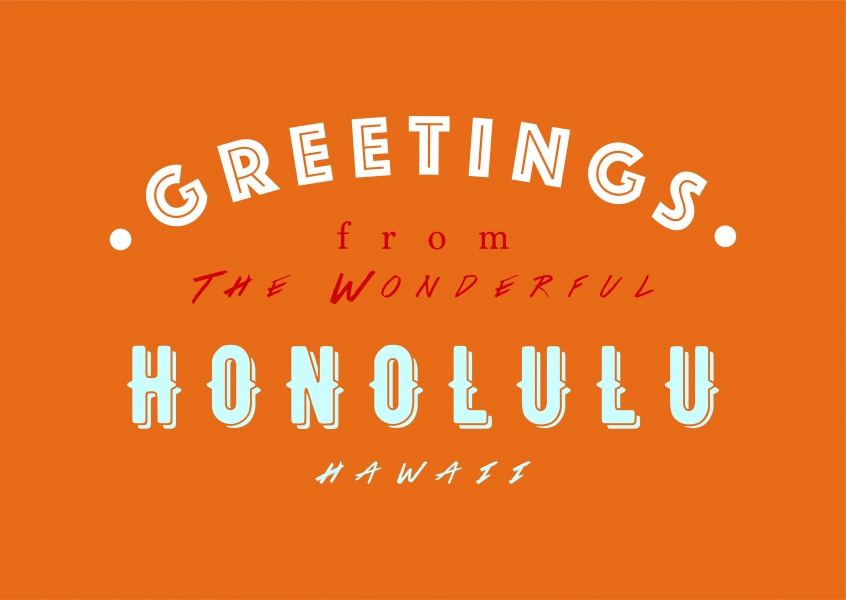 Greetings from the wonderful Honolulu