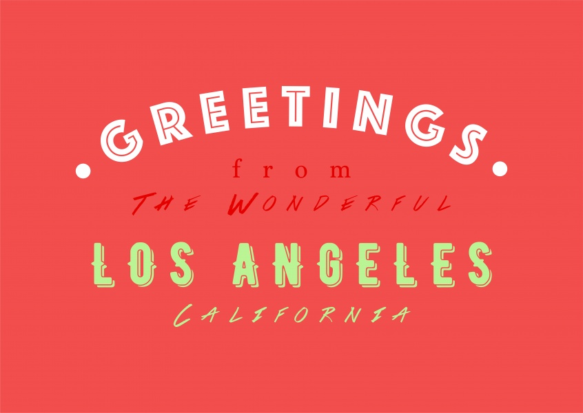 Greetings from the wonderful Los Angeles