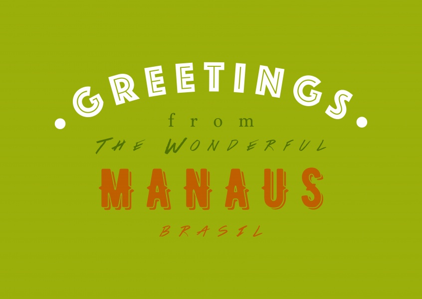 Greetings from the wonderful Manaus