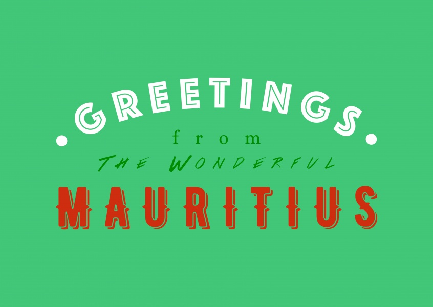 Greetings from the wonderful Mauritius