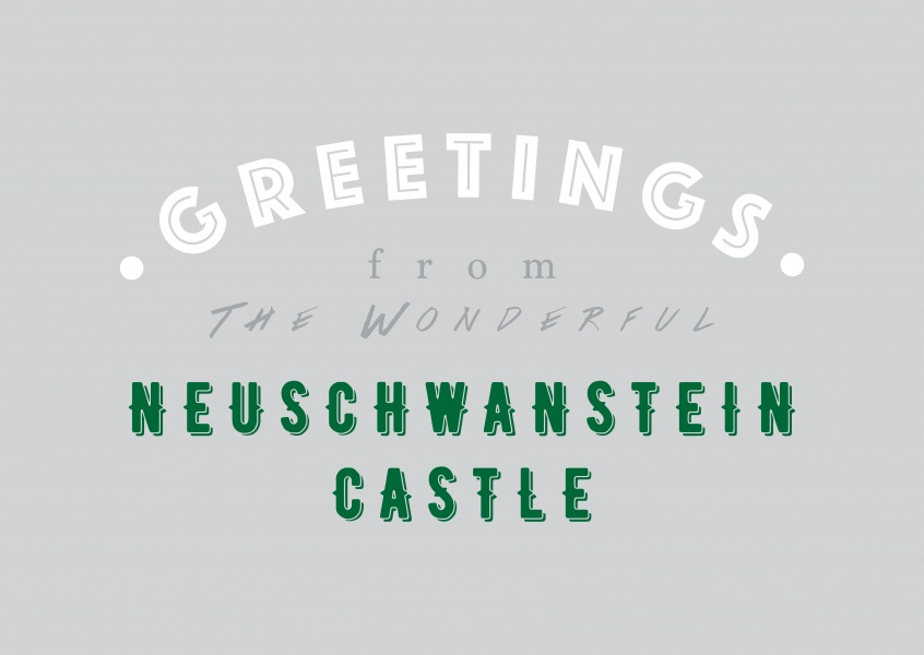 Greetings from the wonderful Neuschwanstein Castle