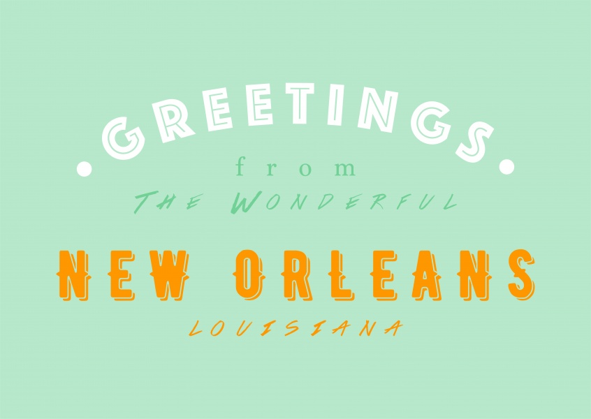 Greetings from the wonderful New Orleans