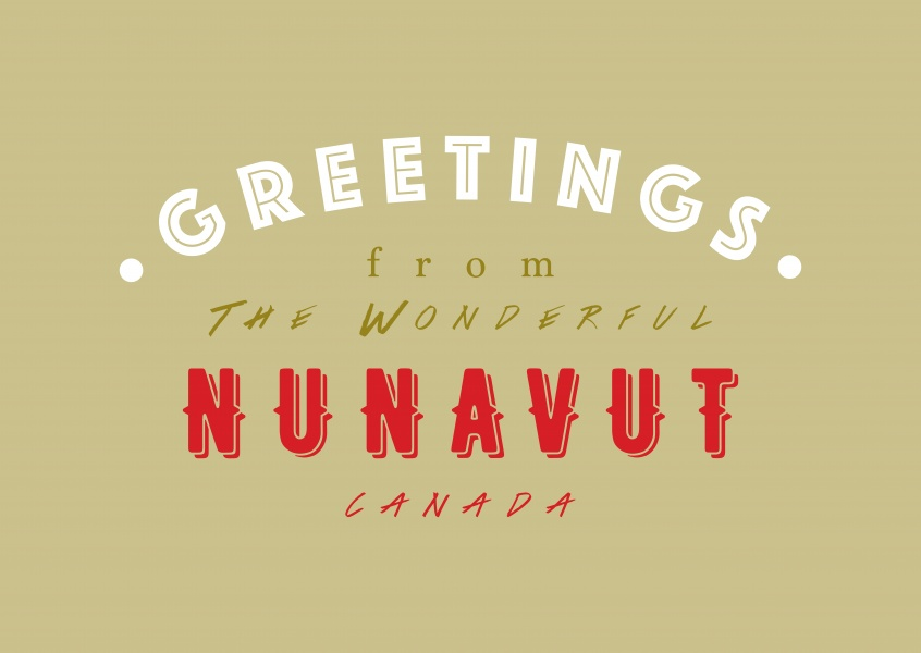 Greetings from the wonderful Nunavut