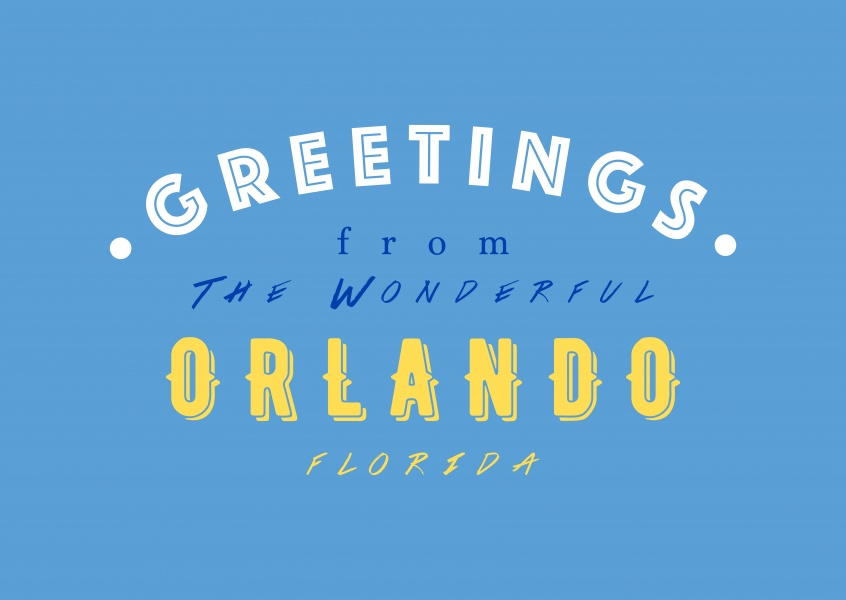 Greetings from the wonderful Orlando