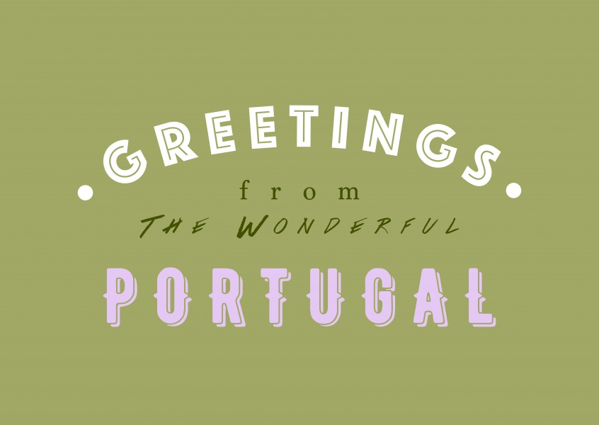 Greetings from the Wonderful Portugal
