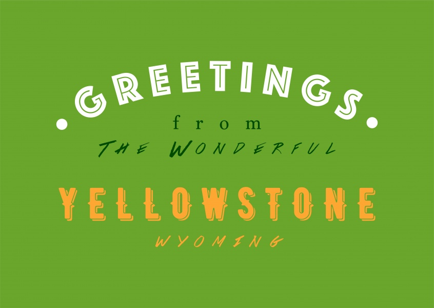 Greetings from the wonderful Yellowstone