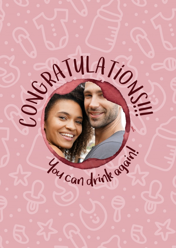 Congratulations! You can drink again!