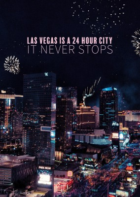 Las Vegas is a 24 hr city. it never stops