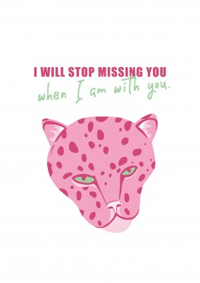 postcard saying I will stop missing you when I am with you