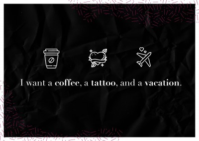 postcard saying I want a coffee, a tattoo and vacation