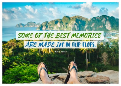 postcard quote Some of the best memories are made in flip flops