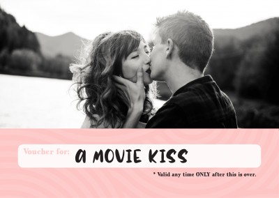 postcard saying Voucher for: a movie kiss (valid only when this is over)