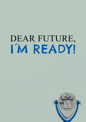 DEAR FUTURE, I´M READY! POSTCARD QUOTE