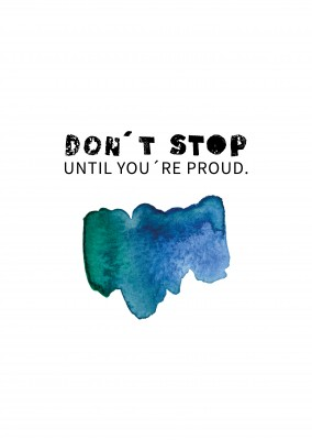 DON´T STOP UNTIL YOU´R PROUD QUOTE