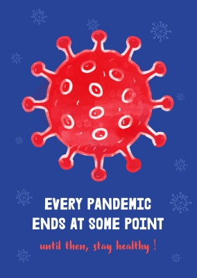 Every pandemic ends at some point. until then, stay healthy