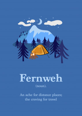Fernweh (noun). An ache for distance places; the craving for travel
