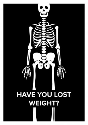 Have you lost weight?