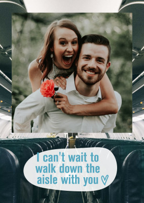 I can't wait to walk down the aisle with you