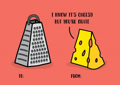 I know it's cheesy but you're grate