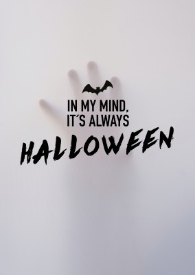 IN MY MIND. IT´S ALWAYS HALLOWEEN