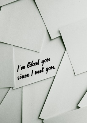 I´ve liked you since I met you.
