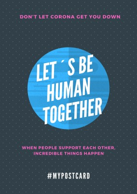 LET´S BE HUMAN TOGETHER #MYPOSTCARD